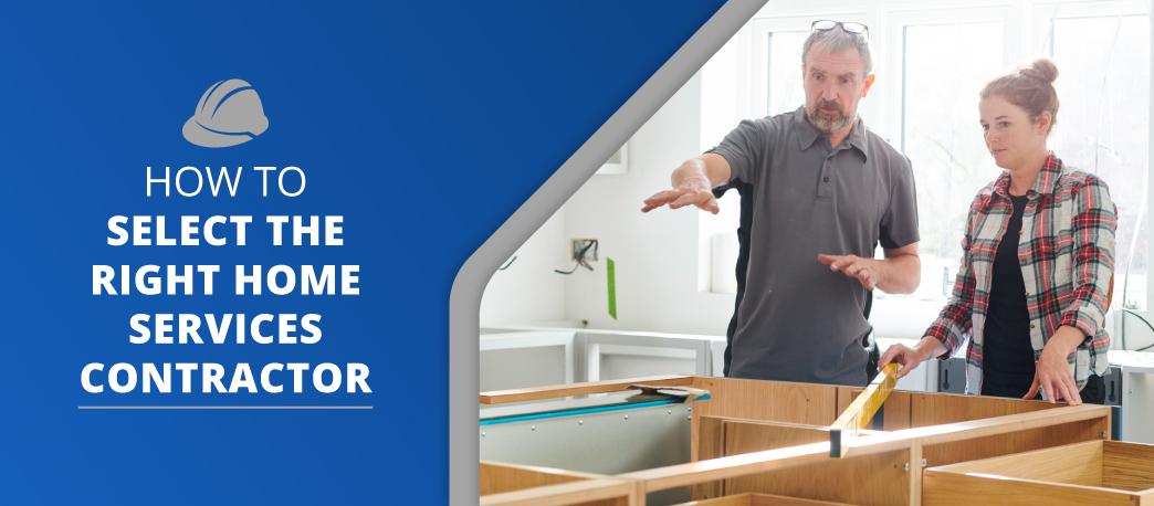 how to select the right home services contractor